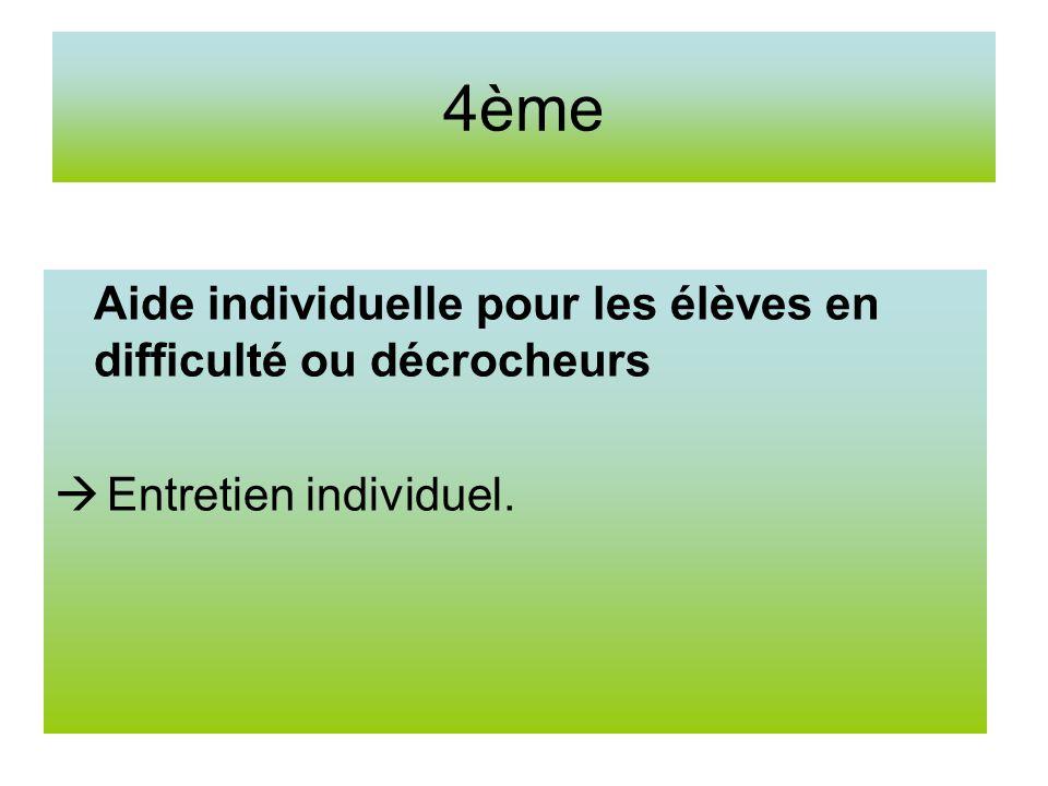 4ème Aide individuelle pour les élèves en difficulté ou décrocheurs Entretien individuel.