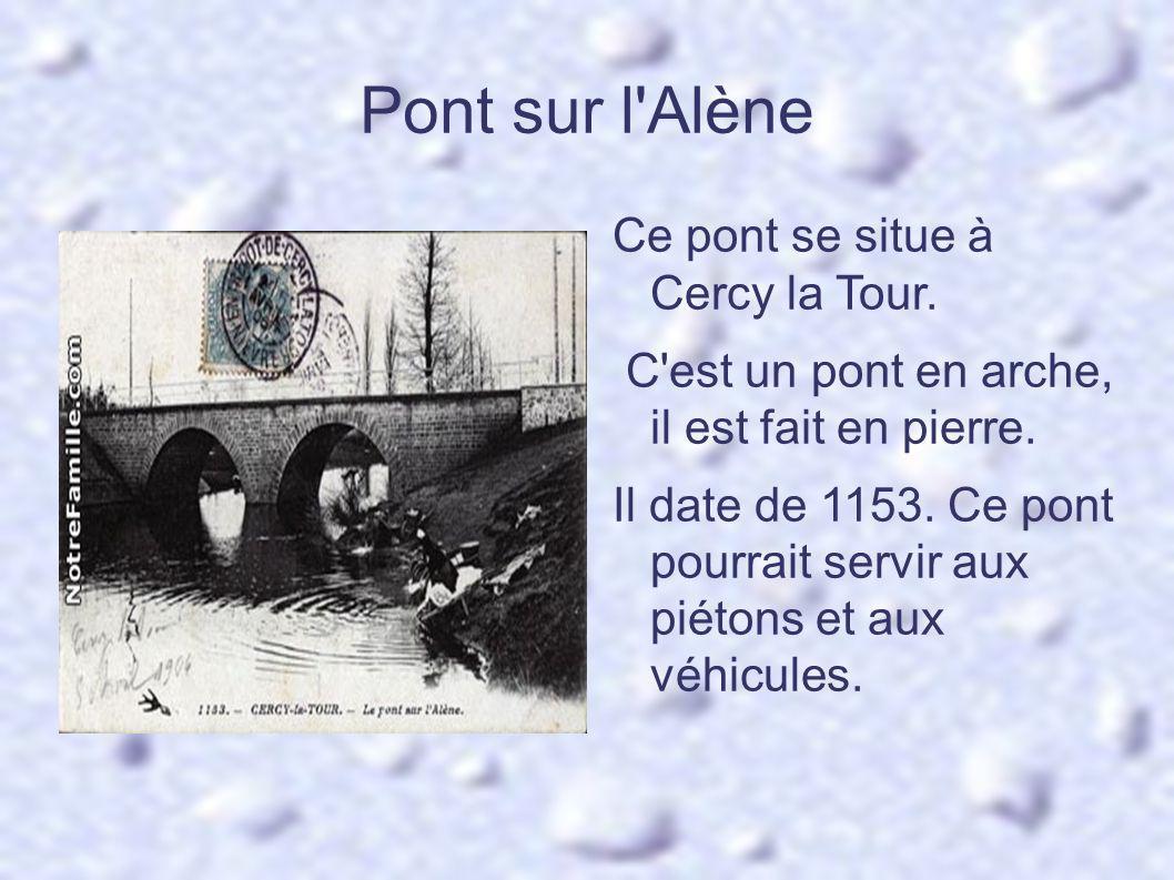 Pont sur l Alène Ce pont se situe à Cercy la Tour.