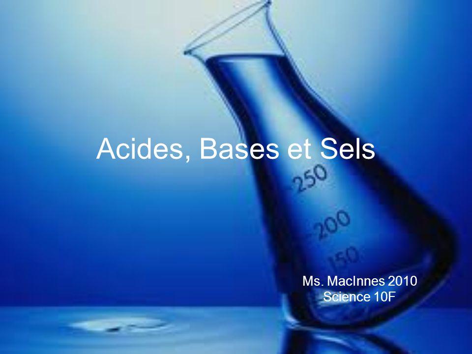 Les acides les composés ou ions qui se dissocient en leau afin de libérer des ions H+ Propriétés des acides tourne le papier de tournesol de bleu à rouge tourne bromothymol de bleu à jaune goût amer réagit avec quelques métaux pour produire H 2 guide l électricité quand dissous dans H 2 O contient H +1 ion les exemples incluent le vinaigre, l aspirine, l acide chlorhydrique, l acide citrique dans les agrumes