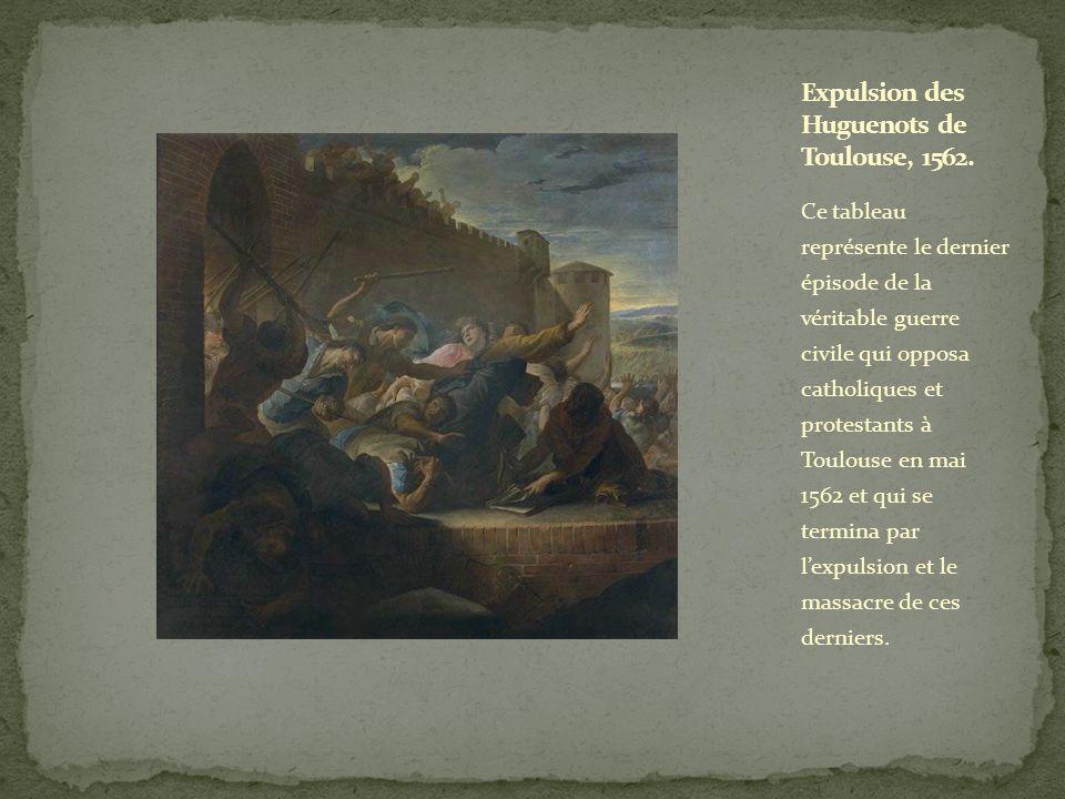 Ce tableau représente le dernier épisode de la véritable guerre civile qui opposa catholiques et protestants à Toulouse en mai 1562 et qui se termina par lexpulsion et le massacre de ces derniers.