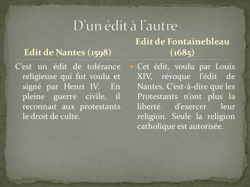 Edit de Nantes (1598) Cest un édit de tolérance religieuse qui fut voulu et signé par Henri IV. En pleine guerre civile, il reconnait aux protestants