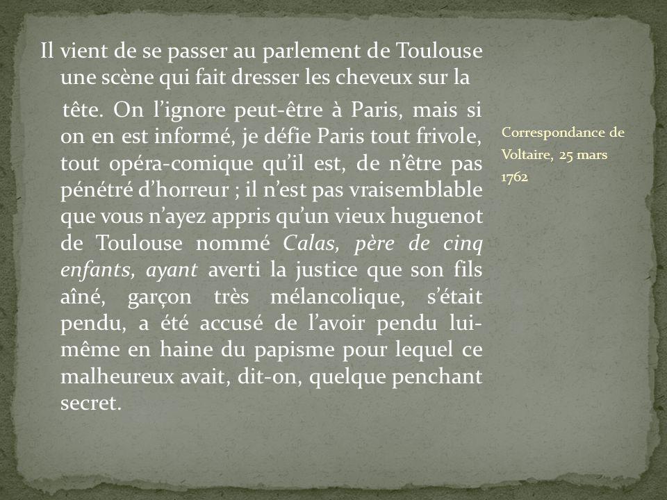Il vient de se passer au parlement de Toulouse une scène qui fait dresser les cheveux sur la tête. On lignore peut-être à Paris, mais si on en est inf