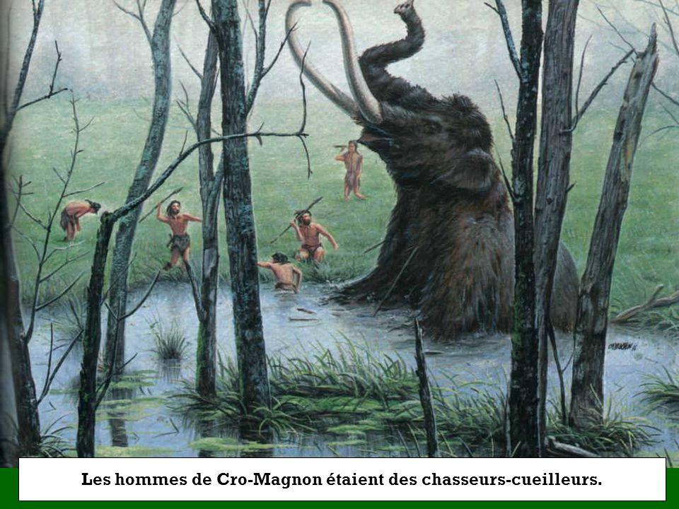 Les hommes de Cro-Magnon étaient des … ? Chasseurs-cueilleurs Agriculteurs-éleveurs Maçons-forgerons