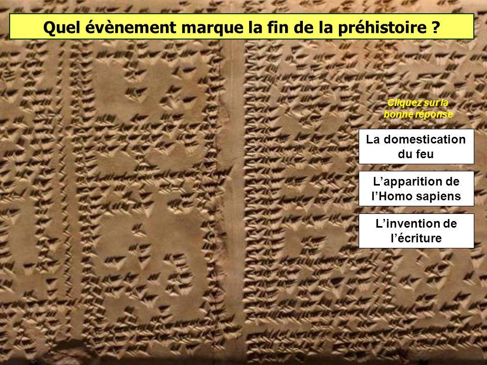 Quel évènement marque le début de la préhistoire ? La Préhistoire commence avec l'apparition de lHomme. Cette date varie selon les chercheurs en fonct