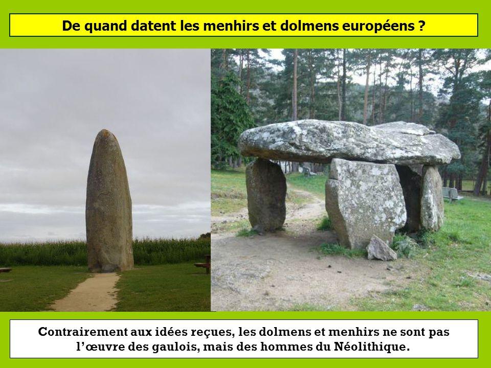 De quand datent les menhirs et dolmens européens ? - 5000 à - 2000 av. JC - 2000 à - 500 av. JC - 500 à + 500 après JC