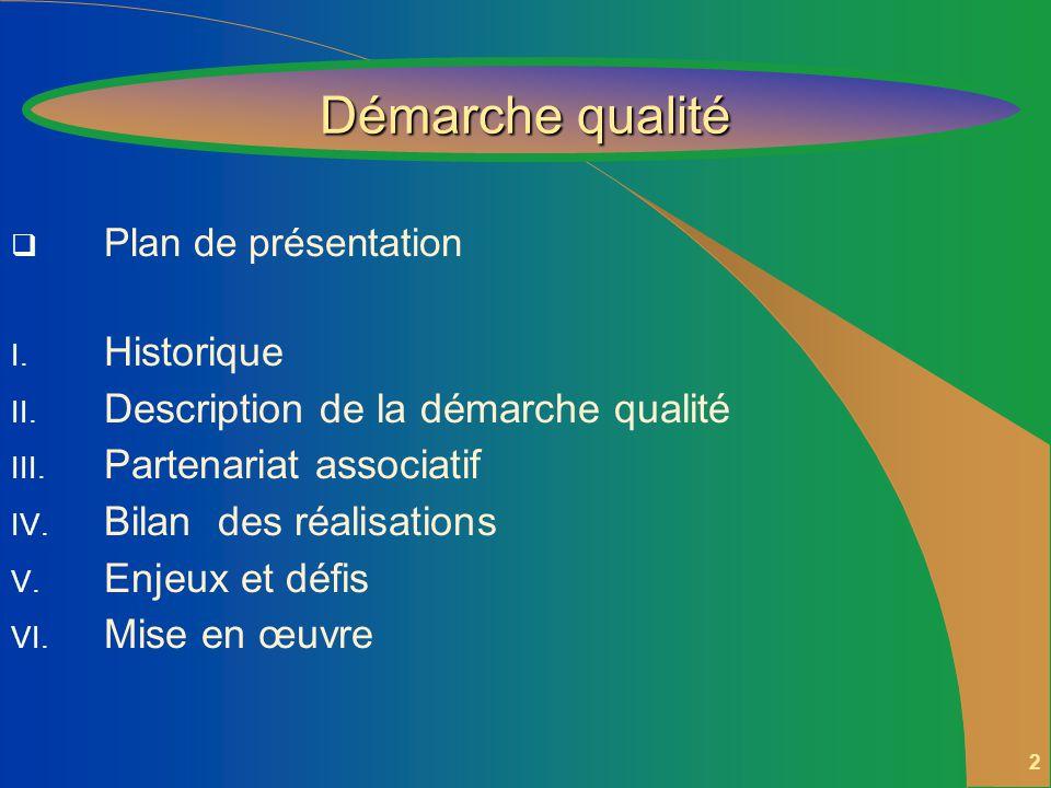 2 Plan de présentation I.Historique II. Description de la démarche qualité III.