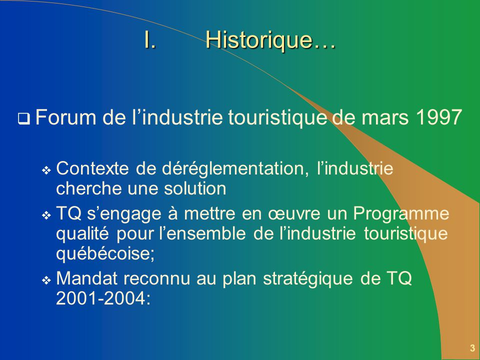 2 Plan de présentation I. Historique II. Description de la démarche qualité III.