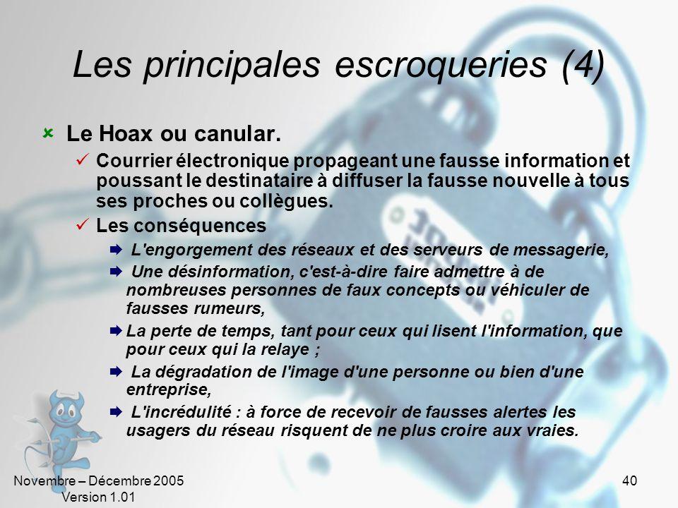 Novembre – Décembre 2005 Version 1.01 39 Les principales escroqueries (3) Le phising. Contraction des mots anglais «fishing», en français pêche, et «p