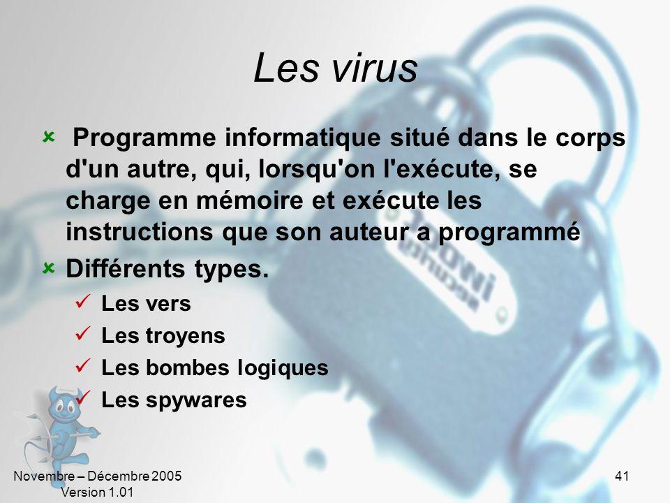 Novembre – Décembre 2005 Version 1.01 40 Les principales escroqueries (4) Le Hoax ou canular. Courrier électronique propageant une fausse information