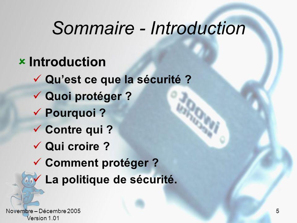 Novembre – Décembre 2005 Version 1.01 35 Attaques (4) Vol dinformation Suite à une intrusion Interception Écoute Cryptanalyse