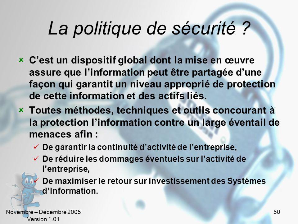 Novembre – Décembre 2005 Version 1.01 49 Comment protéger ? Pas de sécurité Miser sur la discrétion Sécurité des systèmes Sécurité du réseau Sensibili