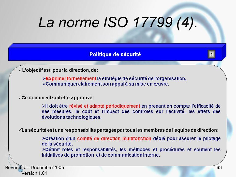 Novembre – Décembre 2005 Version 1.01 62 La norme ISO 17799 (3) Les 10 chapitre de la norme :