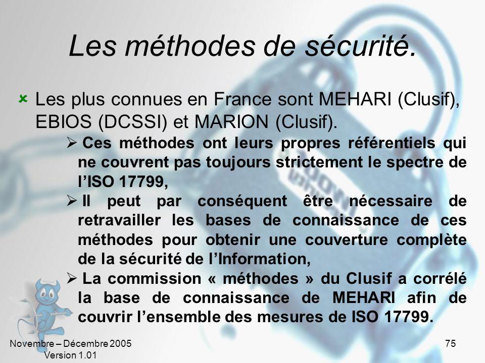 Novembre – Décembre 2005 Version 1.01 74 La norme ISO 17799 (13). La conformité se décline en 3 volets: Le respect des lois et réglementations: Licenc