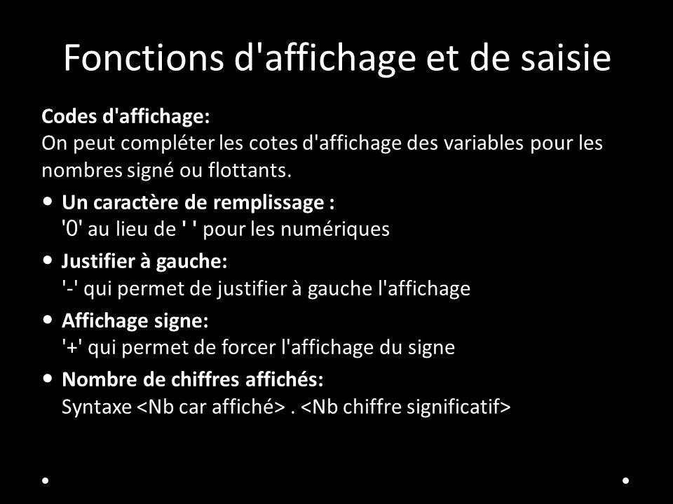 Fonctions d'affichage et de saisie Codes d'affichage: On peut compléter les cotes d'affichage des variables pour les nombres signé ou flottants. Un ca