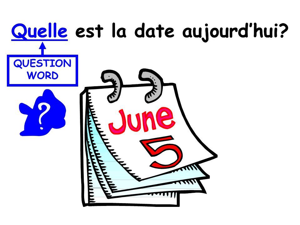 Quelle est la date aujourdhui? QUESTION WORD