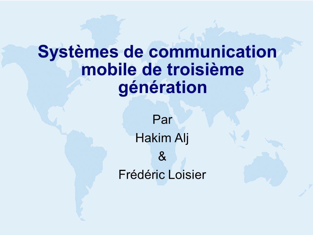 Systèmes de communication mobile de troisième génération Par Hakim Alj & Frédéric Loisier