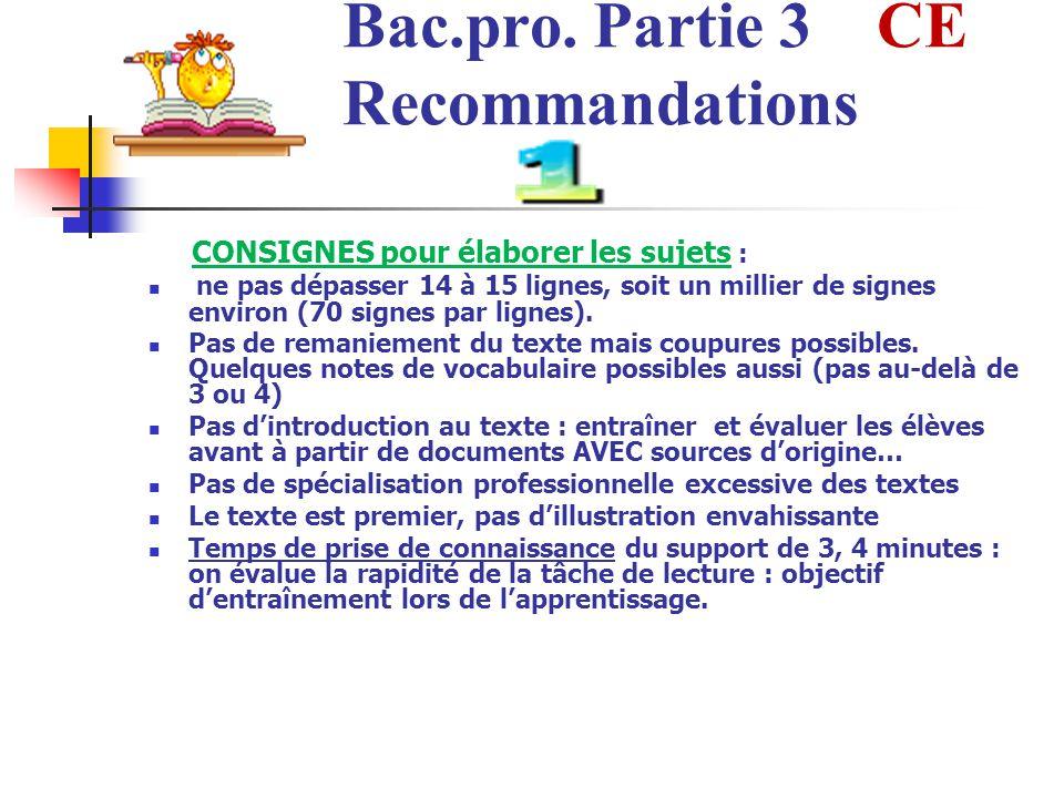 Bac.pro. Partie 3 CE Recommandations CONSIGNES pour élaborer les sujets : ne pas dépasser 14 à 15 lignes, soit un millier de signes environ (70 signes