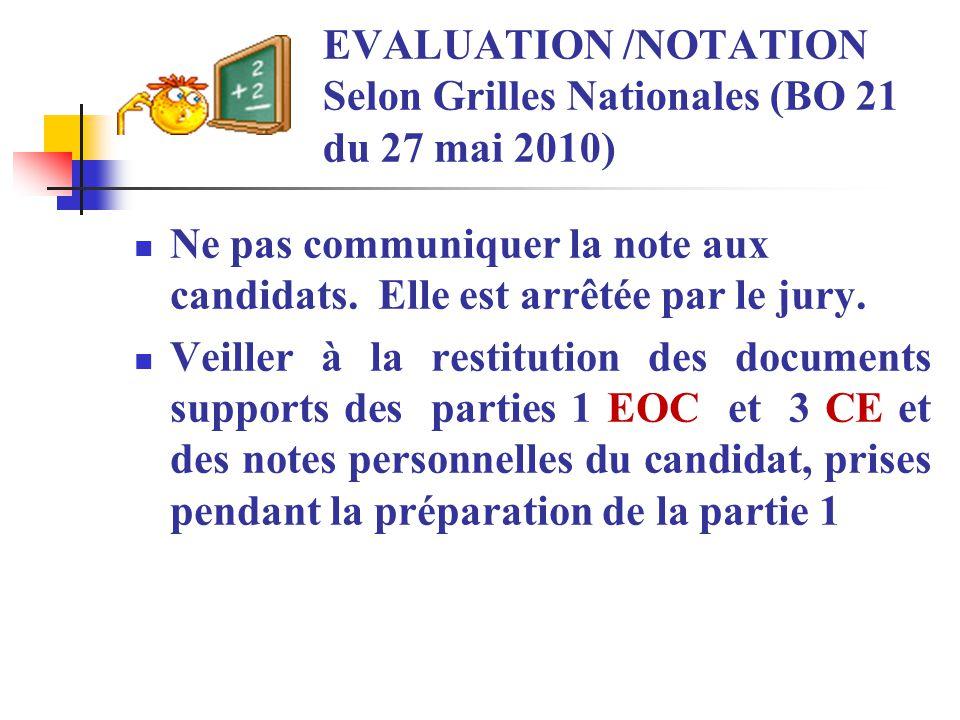 EVALUATION /NOTATION Selon Grilles Nationales (BO 21 du 27 mai 2010) Ne pas communiquer la note aux candidats. Elle est arrêtée par le jury. Veiller à