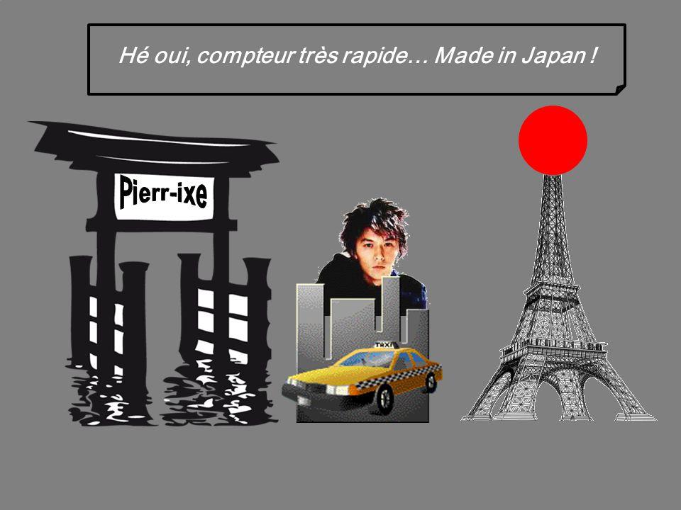 Le Japonais stupéfié par le prix remarque : - Ouh la la… Très cher ! Et le chauffeur se retourne en souriant :