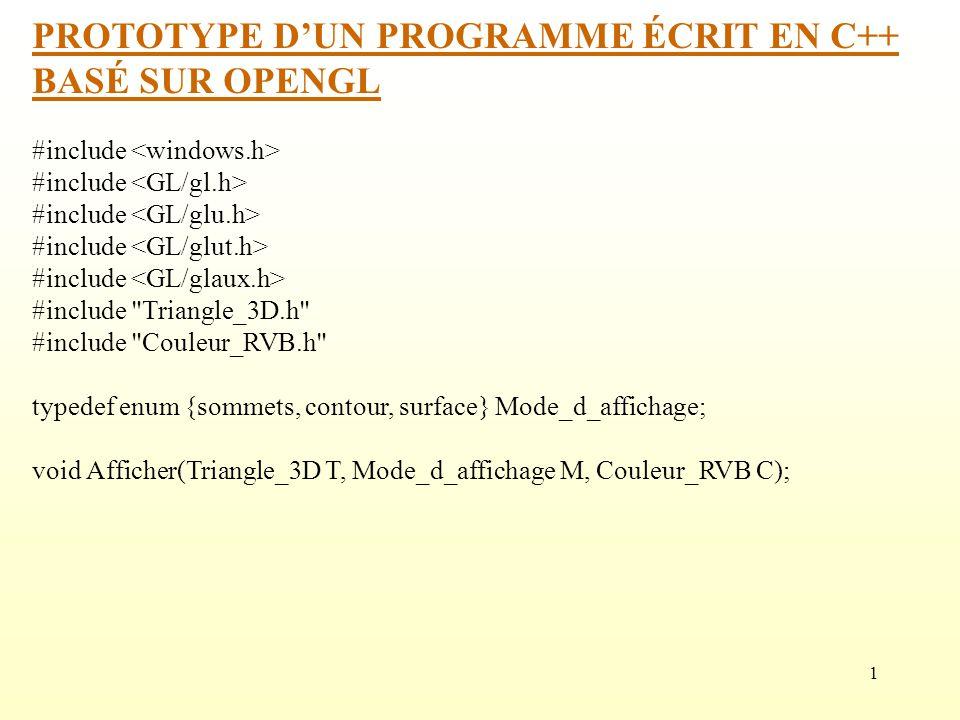 1 PROTOTYPE DUN PROGRAMME ÉCRIT EN C++ BASÉ SUR OPENGL #include #include