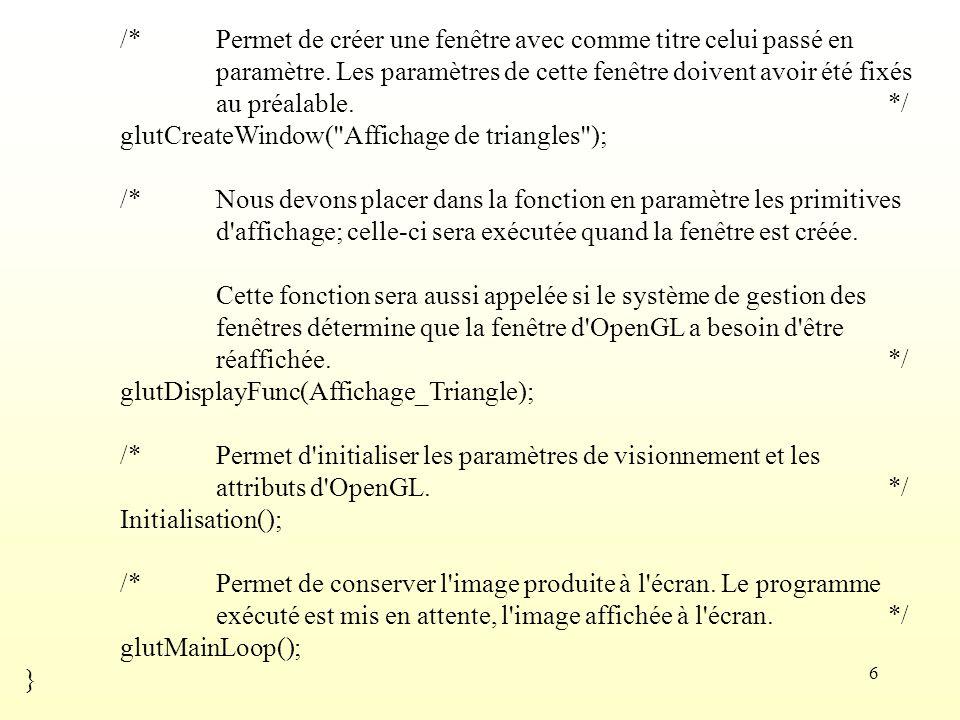 7 void Afficher(Triangle_3D T, Mode_d_affichage M, Couleur_RVB C) {glColor3f(C[1], C[2], C[3]); if (M == sommets) {glBegin(GL_POINTS); glVertex3f(T[1][1], T[1][2], T[1][3]); glVertex3f(T[2][1], T[2][2], T[2][3]); glVertex3f(T[3][1], T[3][2], T[3][3]); glEnd(); }else if (M == contour) {glBegin(GL_LINE_LOOP); glVertex3f(T[1][1], T[1][2], T[1][3]); glVertex3f(T[2][1], T[2][2], T[2][3]); glVertex3f(T[3][1], T[3][2], T[3][3]); glEnd(); }else {glBegin(GL_POLYGON); glVertex3f(T[1][1], T[1][2], T[1][3]); glVertex3f(T[2][1], T[2][2], T[2][3]); glVertex3f(T[3][1], T[3][2], T[3][3]); glEnd(); }