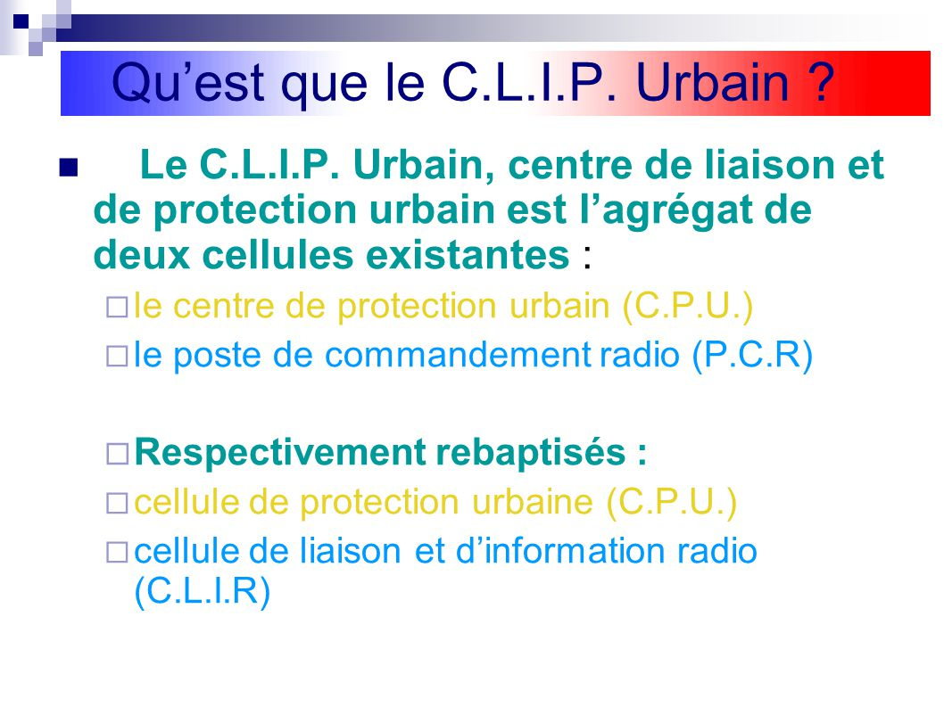 Quest que le C.L.I.P.Urbain . Le C.L.I.P.
