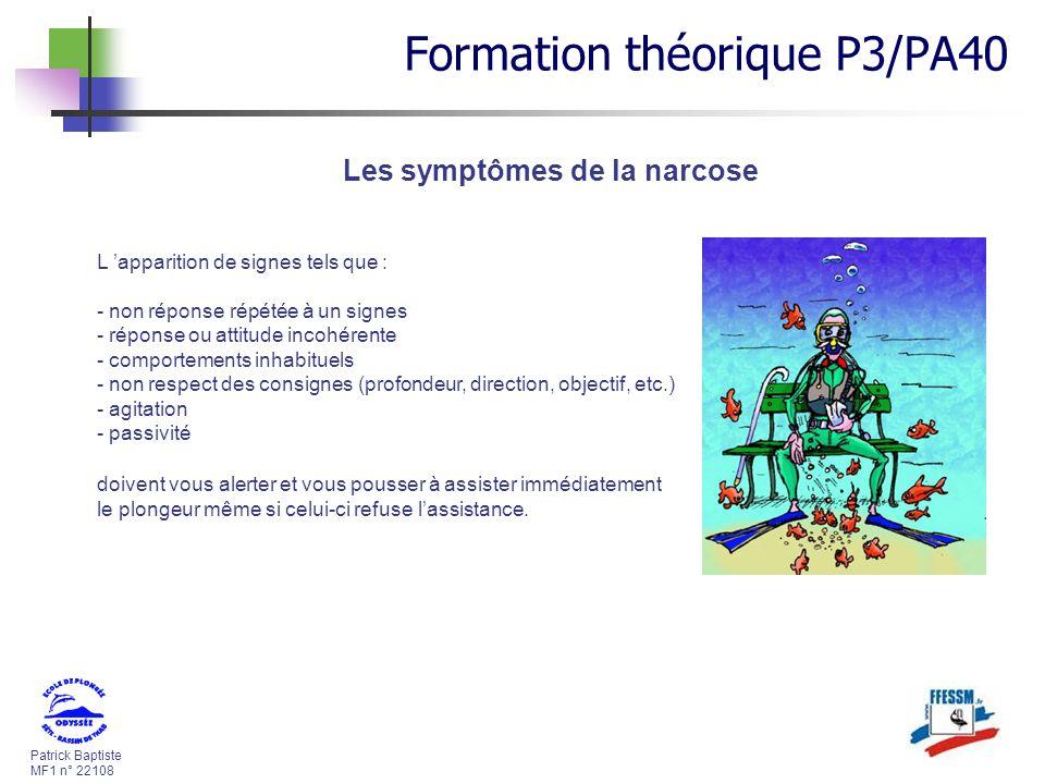 Patrick Baptiste MF1 n° 22108 L apparition de signes tels que : - non réponse répétée à un signes - réponse ou attitude incohérente - comportements in