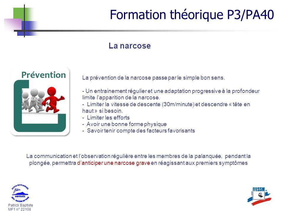 Patrick Baptiste MF1 n° 22108 La prévention de la narcose passe par le simple bon sens. - Un entrainement régulier et une adaptation progressive à la