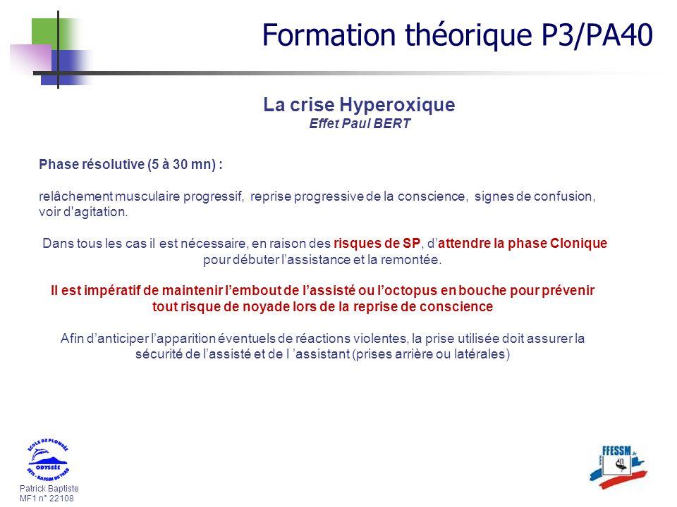 Patrick Baptiste MF1 n° 22108 La crise Hyperoxique Effet Paul BERT Phase résolutive (5 à 30 mn) : relâchement musculaire progressif, reprise progressi