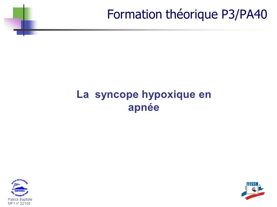 Patrick Baptiste MF1 n° 22108 La syncope hypoxique en apnée Formation théorique P3/PA40