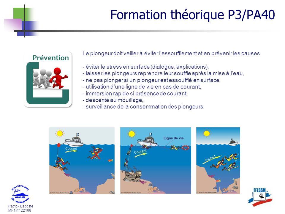 Patrick Baptiste MF1 n° 22108 Le plongeur doit veiller à éviter lessoufflement et en prévenir les causes. - éviter le stress en surface (dialogue, exp