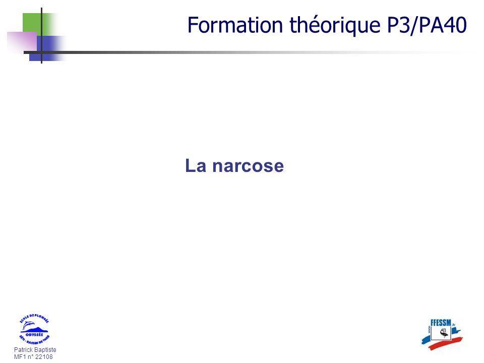 Patrick Baptiste MF1 n° 22108 La narcose Formation théorique P3/PA40