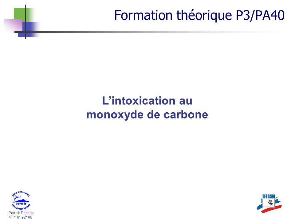 Patrick Baptiste MF1 n° 22108 Lintoxication au monoxyde de carbone Formation théorique P3/PA40