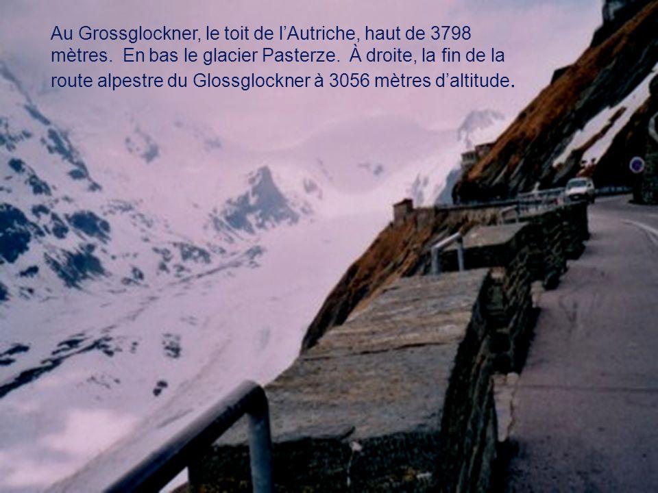 Au Grossglockner, le toit de lAutriche, haut de 3798 mètres.