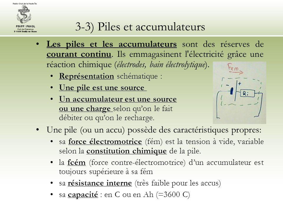 3-3) Piles et accumulateurs Les piles et les accumulateurs sont des réserves de courant continu. Ils emmagasinent l'électricité grâce une réaction chi