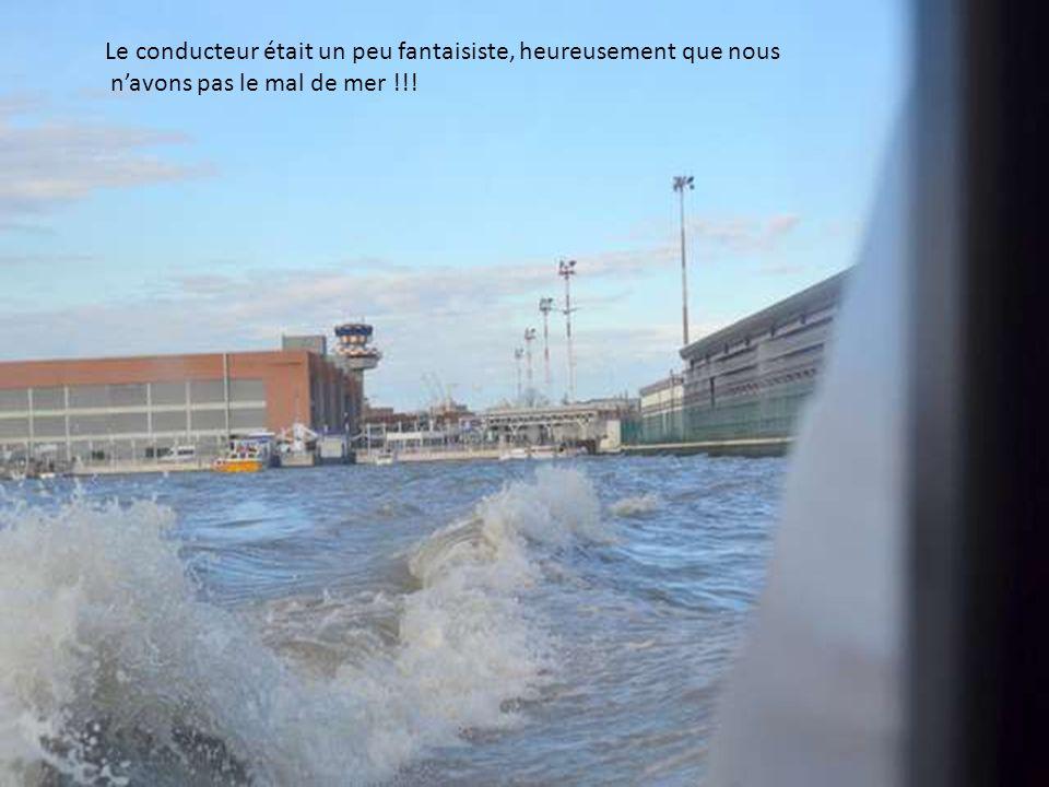 Le conducteur était un peu fantaisiste, heureusement que nous navons pas le mal de mer !!!