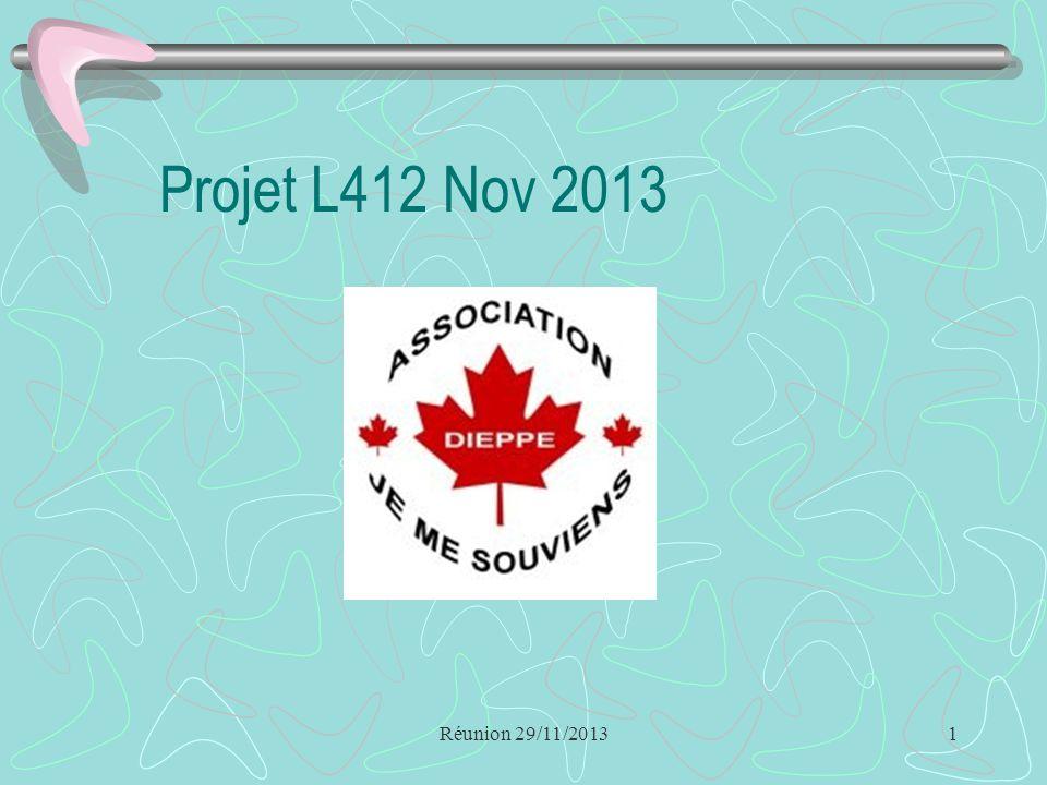 Réunion 29/11/20131 Projet L412 Nov 2013