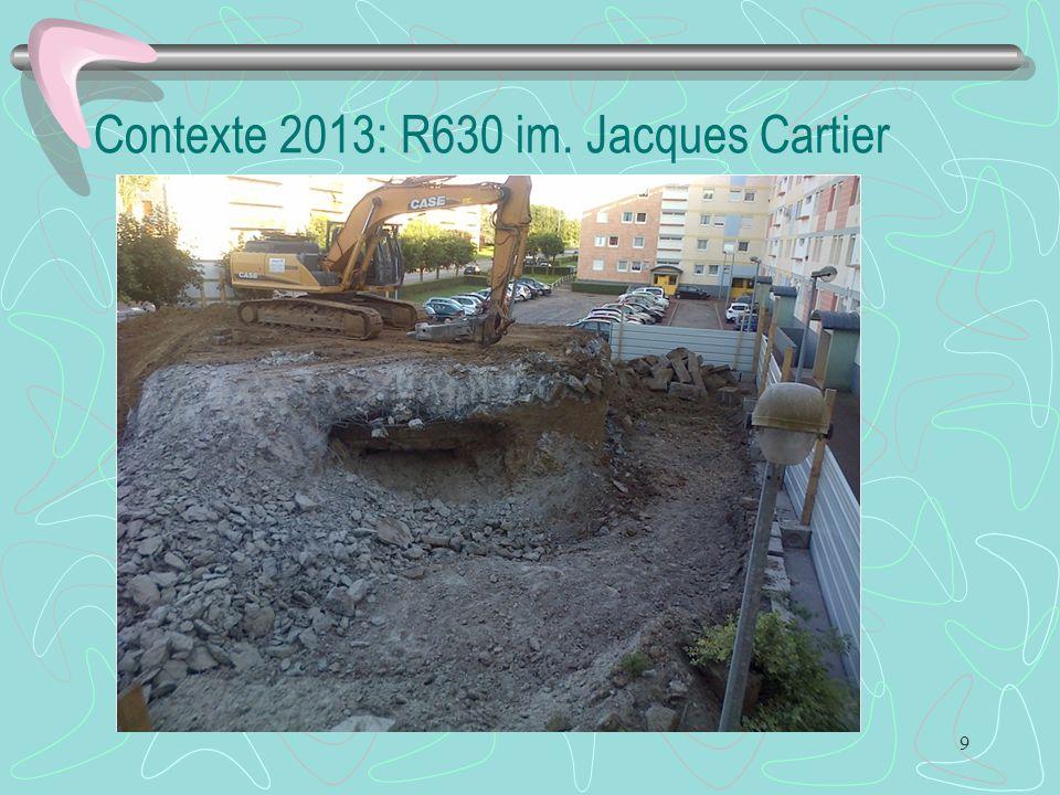 9 Contexte 2013: R630 im. Jacques Cartier