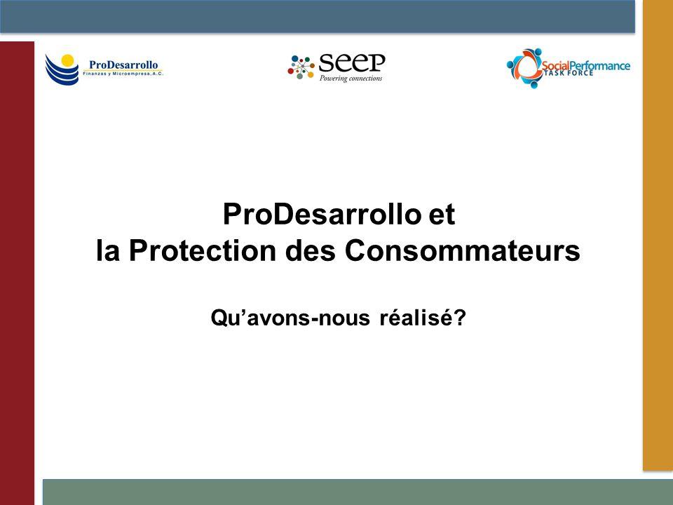 ProDesarrollo et la Protection des Consommateurs Quavons-nous réalisé?