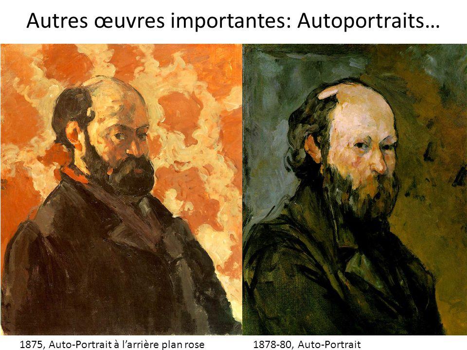 Autres œuvres importantes: Autoportraits… 1875, Auto-Portrait à larrière plan rose1878-80, Auto-Portrait