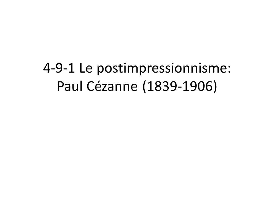 4-9-1 Le postimpressionnisme: Paul Cézanne (1839-1906)