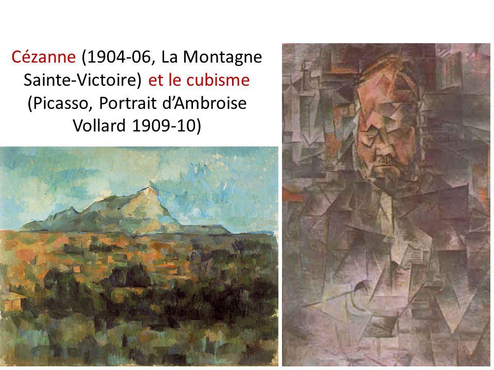 Cézanne (1904-06, La Montagne Sainte-Victoire) et le cubisme (Picasso, Portrait dAmbroise Vollard 1909-10)