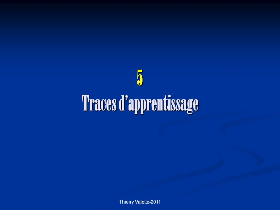 Thierry Valette-2011 5 Traces dapprentissage