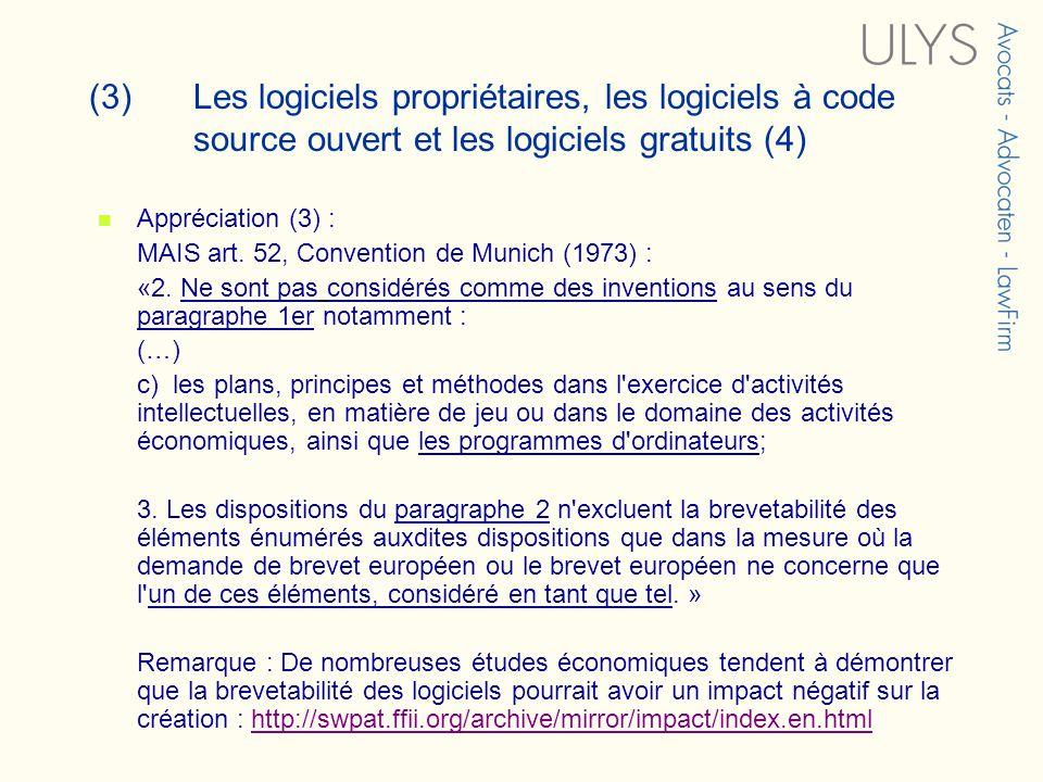 (3) Les logiciels propriétaires, les logiciels à code source ouvert et les logiciels gratuits (4) Appréciation (3) : MAIS art.