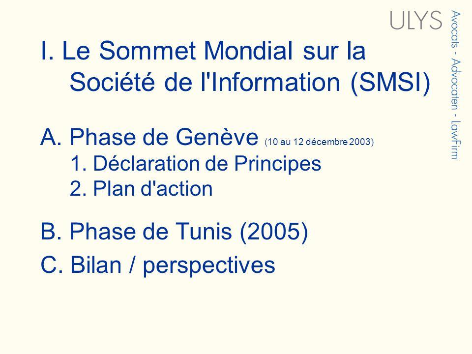 I. Le Sommet Mondial sur la Société de l Information (SMSI) A.