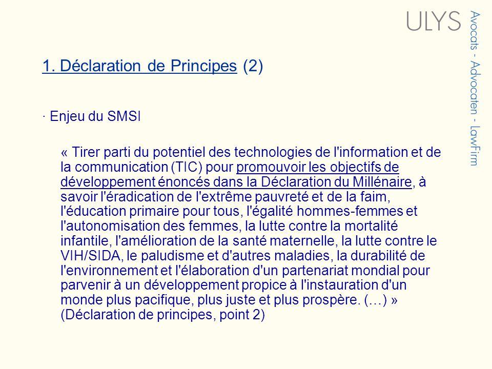 1. Déclaration de Principes (2) · Enjeu du SMSI « Tirer parti du potentiel des technologies de l'information et de la communication (TIC) pour promouv