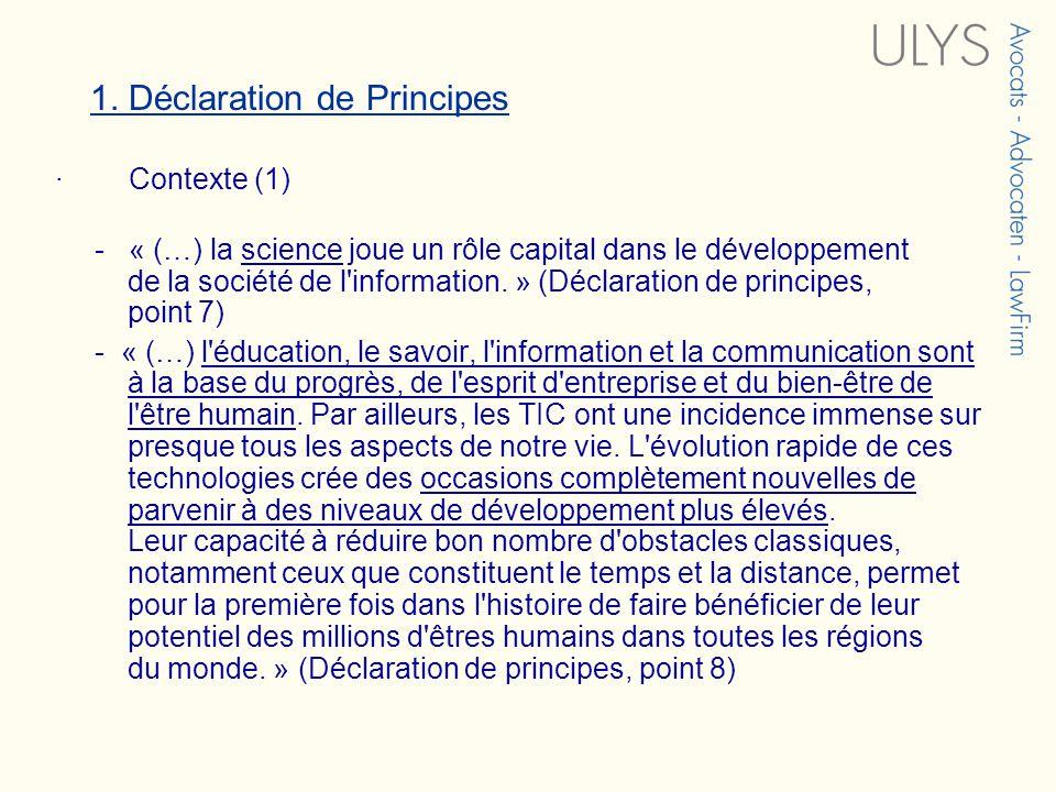 1. Déclaration de Principes · Contexte (1) - « (…) la science joue un rôle capital dans le développement de la société de l'information. » (Déclaratio