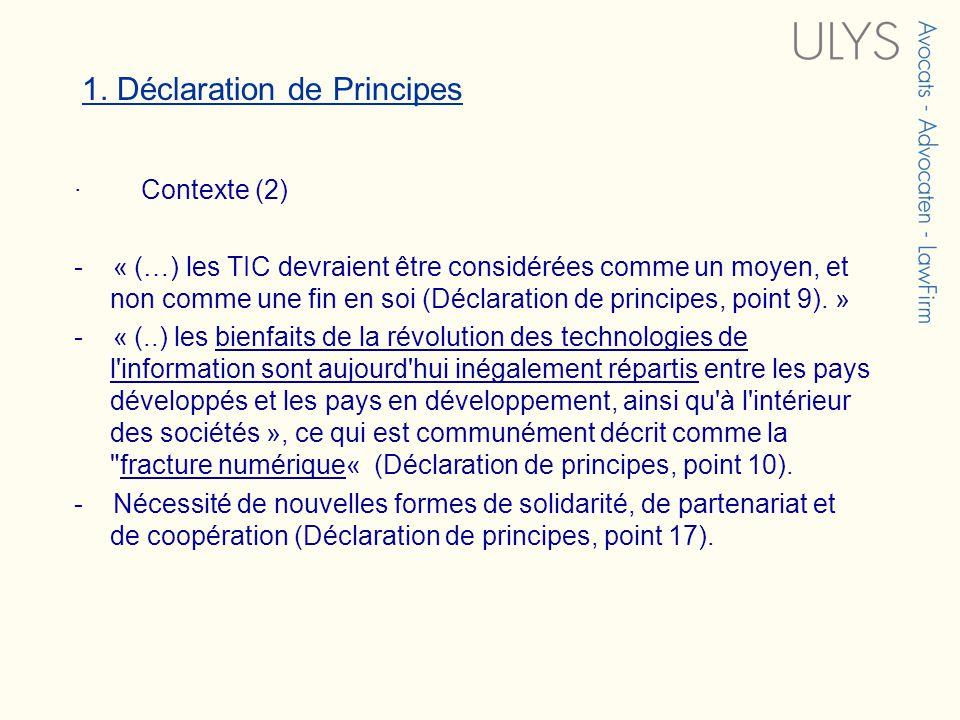 1. Déclaration de Principes · Contexte (2) - « (…) les TIC devraient être considérées comme un moyen, et non comme une fin en soi (Déclaration de prin
