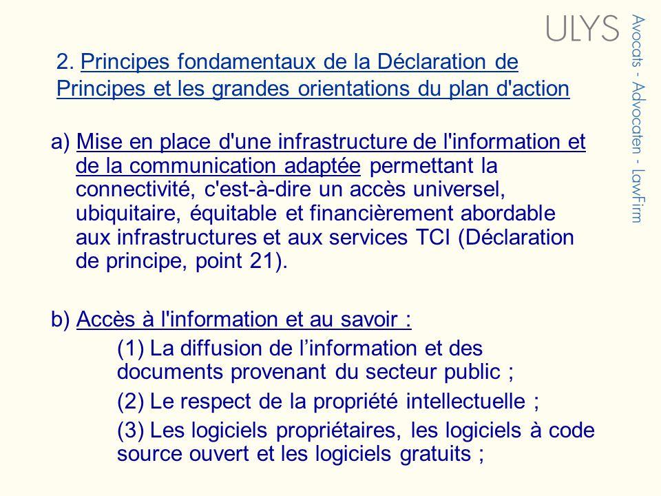 2. Principes fondamentaux de la Déclaration de Principes et les grandes orientations du plan d'action a) Mise en place d'une infrastructure de l'infor