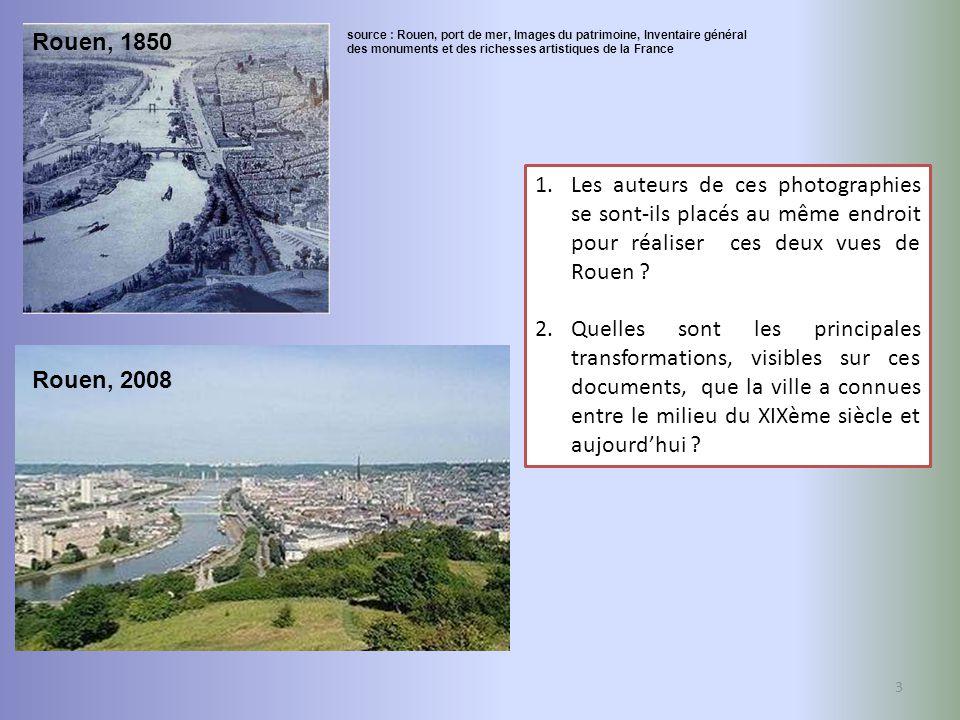 3 1.Les auteurs de ces photographies se sont-ils placés au même endroit pour réaliser ces deux vues de Rouen ? 2.Quelles sont les principales transfor